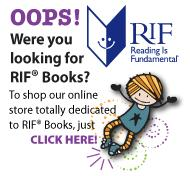 OOPS! Were you looking for RIF® Books? To shop our online store totally dedicated to RIF® Books, just click here!