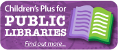 Children's Plus for Public Libraries. We think outside the books - find out more...
